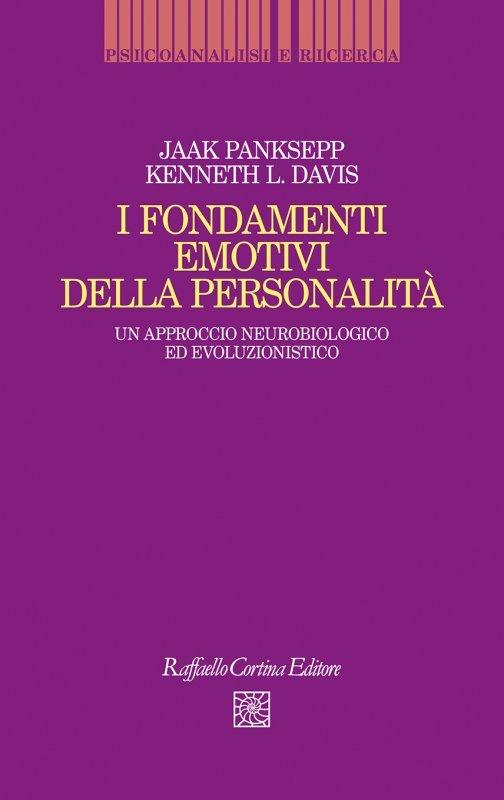 I fondamenti emotivi della personalità. Un approccio neurobiologico ed evoluzionistico