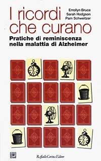 I ricordi che curano. Pratiche di reminescenza nella malattia di Alzheimer