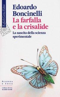 La farfalla e la crisalide. La nascita della scienza sperimentale