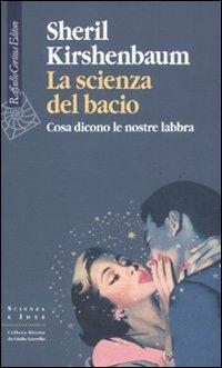 La scienza del bacio. Cosa dicono le nostre labbra