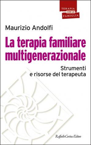 La terapia familiare multigenerazionale. Strumenti e risorse del teraputa