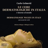 Le cere dermatologiche in Italia e intorno al mondo. Dermatologic Waxes in Italy and around the world