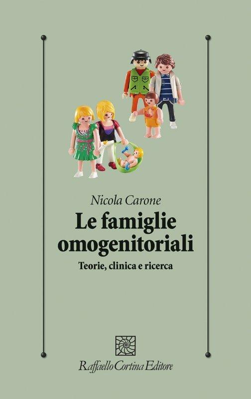 Le famiglie omogenitoriali. Teorie, clinica e ricerca