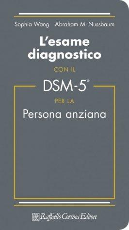 L'esame diagnostico con il DSM-5® per la persona anziana