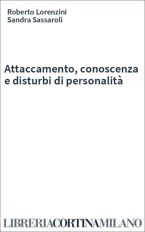 Attaccamento, conoscenza e disturbi di personalità