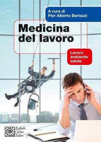 Medicina del lavoro. Lavoro, ambiente, salute