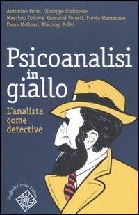 Psicoanalisi in giallo. L'analista come detective