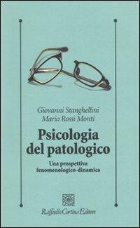 Psicologia del patologico. Una prospettiva fenomenologica-dinamica