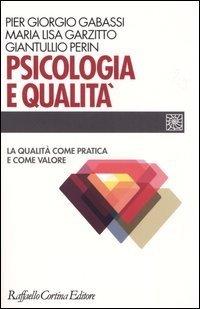 Psicologia e qualità. La qualità come pratica e come valore