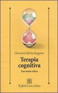 Terapia cognitiva. Una storia critica
