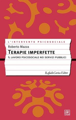 Terapie imperfette. Il lavoro psicosociale nei servizi pubblici