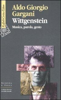 Wittgenstein. Musica, parola, gesto
