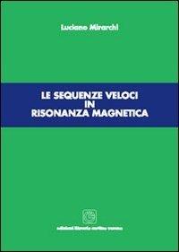 Le sequenze veloci in risonanza magnetica