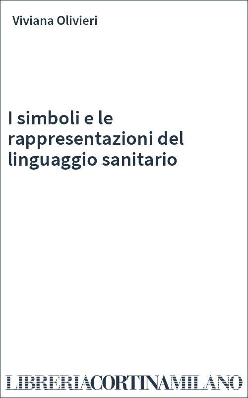 I simboli e le rappresentazioni del linguaggio sanitario