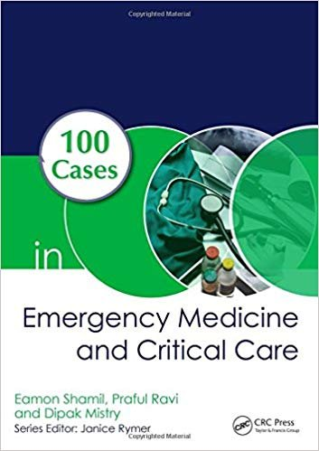 100 Cases in Emergency Medicine and Critical Care, First Edition