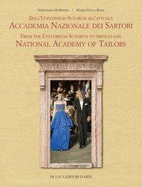 Dall'Universitas Sutorum all'Accademia Nazionale Sartori. Ediz. italiana e inglese