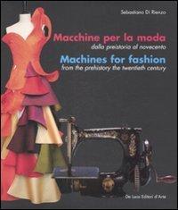Macchine per la moda dalla Preistoria al Novecento-Machines for fashion from the Prehistory the Twentieth Century