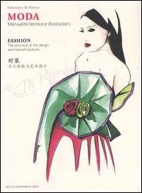 Moda. Manualità tecnica e illustrazioni-Fashion. The technical of the design and relevant pictures