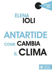 Antartide, come cambia il clima
