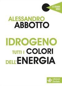 Idrogeno. Tutti i colori dell'energia
