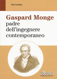 Gaspard Monge padre dell'ingegnere contemporaneo