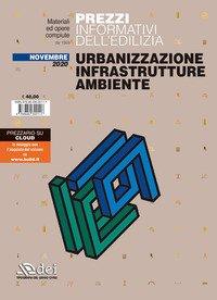 Prezzi informativi dell'edilizia. Urbanizzazione infrastrutture ambiente. Novembre 2020