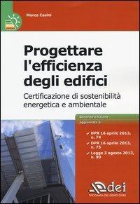 Progettare l'efficienza degli edifici. Certificazione di sostenibià energetica e ambientale