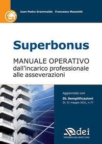 Superbonus. Manuale operativo dall'incarico professionale alle asseverazioni