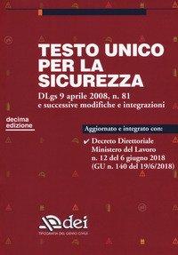 Testo unico per la sicurezza. Dlgs 9 aprile 2008 n. 81 e successive modifiche e integrazioni