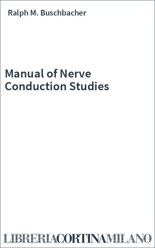 Manual of Nerve Conduction Studies