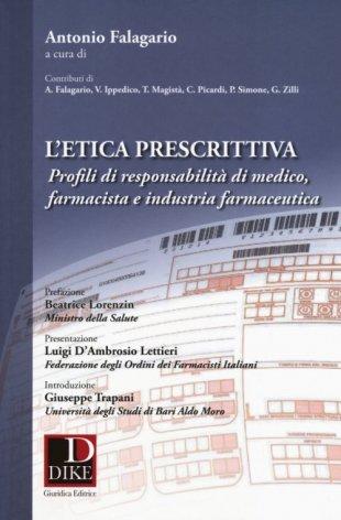 L'etica prescrittiva. Profili di responsabilità di medico, farmacista e industria farmaceutica