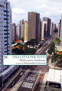 Una città per tutti. Diritti, spazi, cittadinanza