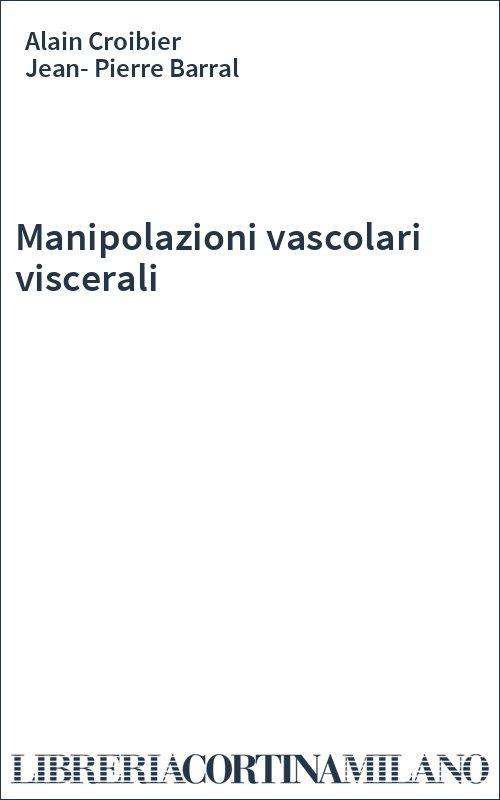Manipolazioni vascolari viscerali