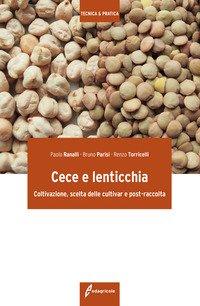 Cece e lenticchia. Coltivazione, scelta delle cultivar e post-raccolta