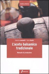 L'aceto balsamico tradizionale. Manuale di produzione