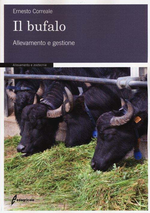 Il bufalo. Allevamento e gestione