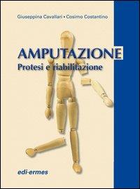 Amputazione. Protesi e riabilitazione