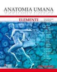 Anatomia umana. Elementi. Con istituzioni di Istologia