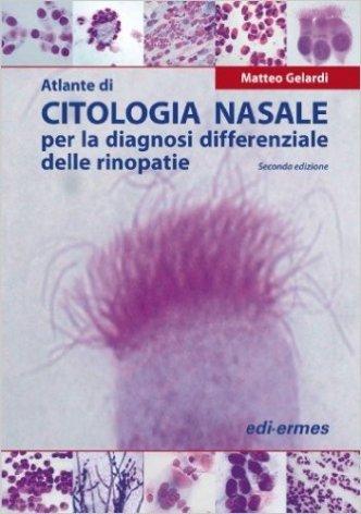 Atlante di citologia nasale per la diagnosi differenziale delle rinopatie
