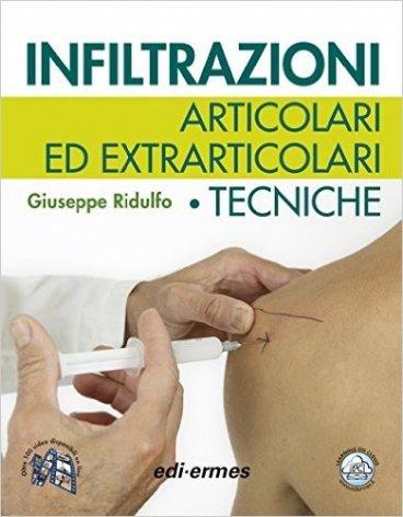 Infiltrazioni articolari ed extrarticolari. Tecniche