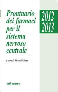 PRONTUARIO DEI FARMACI PER IL SISTEMA NERVOSO CENTRALE 2012/2013