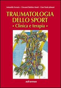 traumatologia dello sport. Clinica e terapia
