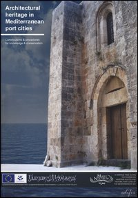 Architectural heritage in Mediterranean port cities. Contributions & procedures for knowledge & conservation