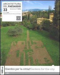 Architettura del paesaggio. Rivista semestrale dell'AIAPP Associazione Italiana di Architettura del Paesaggio