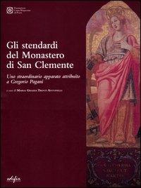 Gli Stendardi del Monastero di San Clemente. Uno straordinario apparato attribuito a Gregorio Pagani