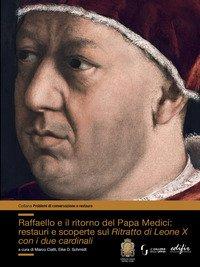 Raffaello e il ritorno del papa Medici: restauri e scoperte sul ritratto di Leone X con i due cardinali