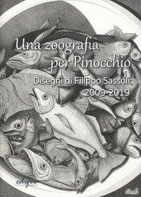 Una zoografia per Pinocchio. Disegni di Filippo Sassoli 2009-2019