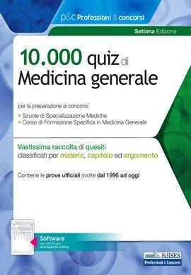 10.000 quiz di Medicina Generale per le specializzazioni mediche e medici di base