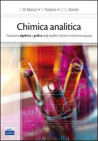 Chimica analitica. Trattazione algebrica e grafica degli equilibri chimici in soluzione acquosa