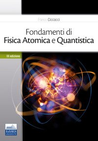Fondamenti di fisica atomica e quantistica